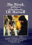 The Wreck & Rescue of the Schooner J.H. Hartzell