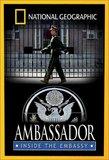 National Geographic - Ambassador: Inside the Embassy