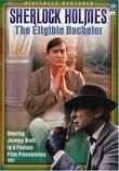 Sherlock Holmes - The Eligible Bachelor