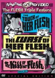 The Touch of Her Flesh / The Curse of Her Flesh / The Kiss of Her Flesh (Something Weird)