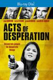 Acts of Desperation [Blu-ray]