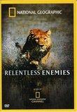 National Geographic - Relentless Enemies