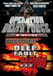 Operation Delta Force: Mayday/Deep Fault/Random Fire