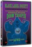 Black Label Society: The European Invasion - Doom Troopin' Live