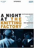Ned Hoddings/D-Styles Sextet: A Night at the Knitting Factory