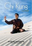 Chi Kung for Health ( Qi Gong )  - Six Seated Meditations