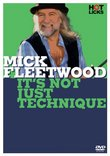 Mick Fleetwood: It's Not Just Technique