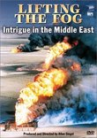 Lifting the Fog - Intrigue in the Middle East