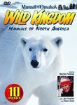 Mutual of Omaha's Wild Kingdom: Mammals of North America