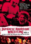 Japanese Hardcore Wrestling, Vol. 3