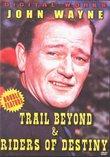 Trail Beyond & Riders Of Destiny