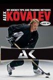 Alex Kovalev - My Training Methods