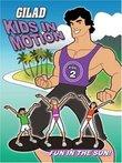 Gilad Kids In Motion: Fun In The Sun