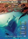 IMAX Presents: Ocean Oasis - Two Worlds, One Paradise