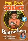 Way Cool Science Series: Biotrackers - Biomes and Habitats