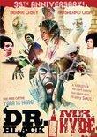 Dr. Black, Mr. Hyde - 35th Anniversary!