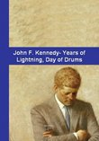 John F. Kennedy - Years of Lightning , Day of Drums / Also The First Kennedy - Nixon Debate