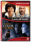 A Day Late & A Dollar Short/ What Color Is Love - Double Feature [DVD]