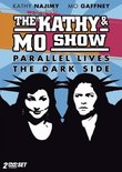 Complete Kathy & Mo Show - Parallel & The Dark Side