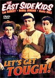 East Side Kids - Let's Get Tough!