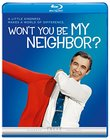 Won't You Be My Neighbor? [Blu-ray]