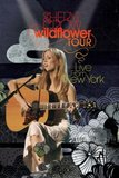 Sheryl Crow: Wildflower Tour - Live in New York