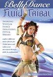 Fluid Tribal Bellydance: Swirling Waves, Fierce Isolations, Hits & Breaks