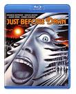 Just Before Dawn [Blu-ray]