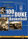 A Cut Above - 100 Seasons of Duke Basketball