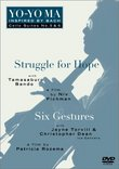 Yo-Yo Ma - Inspired by Bach Vol. 3, Struggle for Hope / Six Gestures  (Cello Suites 5 & 6)