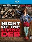 Night of the Living Deb [Blu-ray]