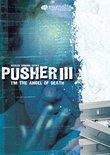 Pusher III - I'm the Angel of Death