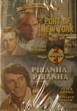 Port of New York/piranha, Piranha