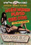 When Women Played Ding Dong / 50,000 B.C. (Before Clothing)