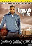 Through the Fire (Director's Cut - Extended and Uncensored)