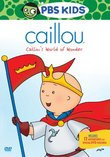 Caillou - Caillou's World of Wonder