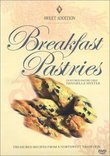 Sweet Addition - Breakfast Pastries w/ Danielle Myxter