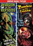 Horror Double Feature: Invasion of the Reptoids (2011) / Zombie on the Loose (2010)