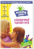 Mommy & Me - Playgroup Favorites