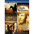 Cowboys Don\'t Cry/Hank Williams: The Show He Never Gave
