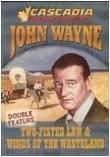 John Wayne - Two-Fisted Law/Winds of the Wasteland