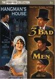Three Bad Men/Hangman's House