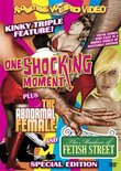 One Shocking Moment/The Abnormal Female/The Maidens of Fetish Street