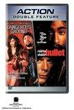 Dangerous Ground/Bullet