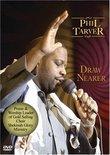 Phil Tarver: Draw Nearer