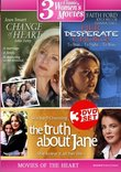 Three Movies of the Heart: Change of Heart, Her Desperate Choice, The Truth About Jane (3 Disc Set)