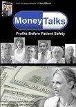 Money Talks - Profits Before Patient Safety