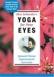 Meir Schneider's Yoga for Your Eyes: Nutural Vision Improvement Exercises