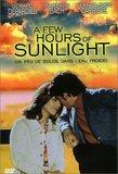 A Few Hours of Sunlight (Un Peu de Soleil Dans l'Eau Froide)
