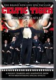 The Celtic Tiger Starring Michael Flatley